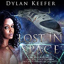 Lost in Space: One Lone Astronaut, One Lost Space Traveler, Two Ships Passing in the Night Audiobook by Dylan Keefer Narrated by Ashley Nero