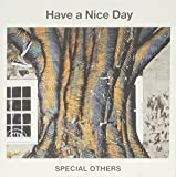 Have a Nice Day by SPECIAL OTHERS (2013-01-18)