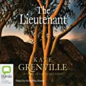 The Lieutenant (       UNABRIDGED) by Kate Grenville Narrated by Nicholas Bell