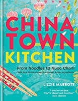 Chinatown Kitchen: From Noodles to Nuoc Cham: Delicious Dishes from Southeast Asian Ingredients