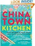 Chinatown Kitchen: From Noodles to Nu...