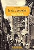 echange, troc Régis Granier - La vie d'autrefois dans le Cantal