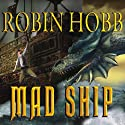 Mad Ship: The Liveship Traders, Book 2 Audiobook by Robin Hobb Narrated by Anne Flosnik