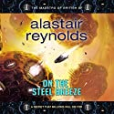 On the Steel Breeze (       UNABRIDGED) by Alastair Reynolds Narrated by Adjoa Andoh