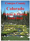 img - for Conejos County Colorado Fishing & Floating Guide Book (Colorado Fishing & Floating Guide Book) book / textbook / text book