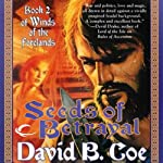 Seeds of Betrayal: Winds of the Forelands, Book 2 (       UNABRIDGED) by David B. Coe Narrated by Alpha Trivette