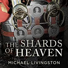 The Shards of Heaven (       UNABRIDGED) by Michael Livingston Narrated by Paul Hodgson