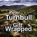 Gift Wrapped (       UNABRIDGED) by Peter Turnbull Narrated by Gordon Griffin