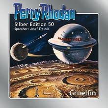 Gruelfin (Perry Rhodan Silber Edition 50) Hörbuch von K. H. Scheer, H. G. Ewers, Hans Kneifel Gesprochen von: Josef Tratnik
