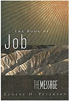 The Message: The Book of Job, Led by Suffering to the Heart of God