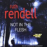 Not in the Flesh | Ruth Rendell