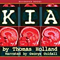 K.I.A. Audiobook by Thomas Holland Narrated by George Guidall