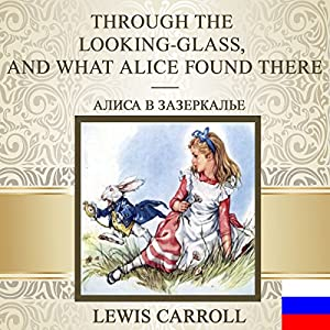 Through the Looking-Glass: And What Alice Found There [Russian Edition] Audiobook