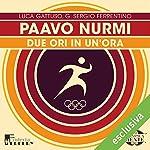 Paavo Nurmi: Due ori in un'ora (Olimpicamente)   Luca Gattuso,G. Sergio Ferrentino