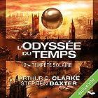 Tempête solaire (L'Odyssée du Temps 2) (       Version intégrale) Auteur(s) : Arthur C. Clarke Narrateur(s) : Arnauld Le Ridant