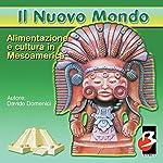 Alimentazione e Cultura in Mesoamerica [Food and Culture in Mesoamerica] | Davide Domenici