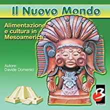 Alimentazione e Cultura in Mesoamerica [Food and Culture in Mesoamerica] Audiobook by Davide Domenici Narrated by Daniela Bruni