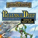 Realms of the Deep: A Forgotten Realms Anthology (       UNABRIDGED) by Ed Greenwood, Troy Denning, Elaine Cunningham, Richard Lee Byers Narrated by Lance Axt