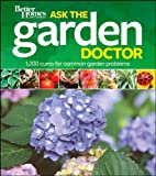 Better Homes and Gardens Ask the Garden Doctor (Better Homes & Gardens Cooking) (0470878428) by Better Homes and Gardens