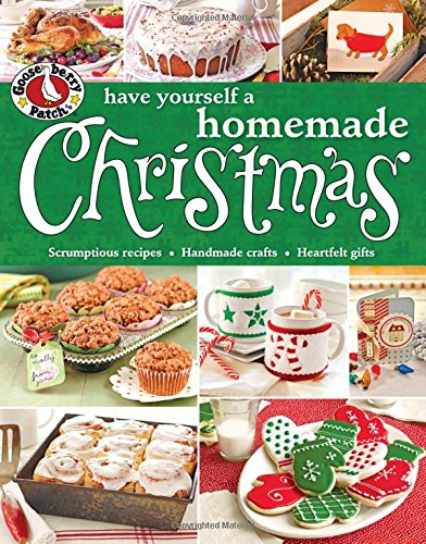 Gooseberry Patch Have Yourself a Homemade Christmas by Gooseberry Patch