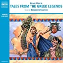 Tales from the Greek Legends Audiobook by Edward Ferrie Narrated by Benjamin Soames