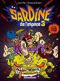 echange, troc Joann Sfar, Emmanuel Guibert, Walter - Sardine de l'Espace, Tome 3 : Il faut éliminer Toxine