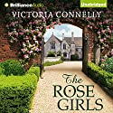 The Rose Girls (       UNABRIDGED) by Victoria Connelly Narrated by Fiona Hardingham