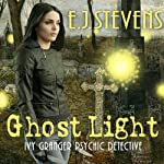 Ghost Light: Ivy Granger, Volume 2 (       UNABRIDGED) by E. J. Stevens Narrated by Traci Odom