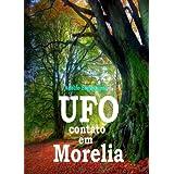 UFO contato em Morelia