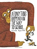 img - for A Funny Thing Happened on the Way to School... book / textbook / text book