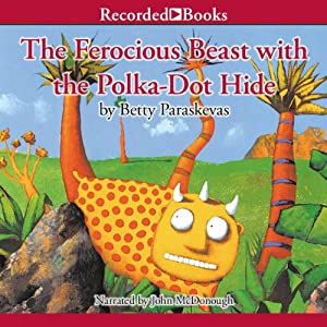 The Ferocious Beast with the Polka-Dot Hide | [Betty Paraskevas]