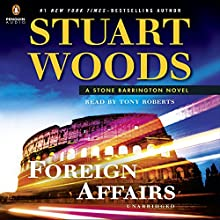 Foreign Affairs: Stone Barrington, Book 35 (       UNABRIDGED) by Stuart Woods Narrated by Tony Roberts