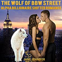 The Wolf of BBW Street: An Alpha Billionaire Shifter Romance Audiobook by Jane Jennifer Narrated by Skyler Morgan