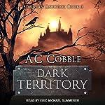 Dark Territory: Benjamin Ashwood, Book 3 | AC Cobble