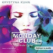 Das erste Opfer (Monday Club 1) (       ungekürzt) von Krystyna Kuhn Gesprochen von: Marie Bierstedt