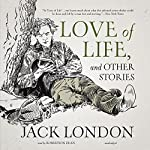 Love of Life, and Other Stories | Jack London