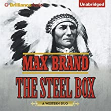 The Steel Box (       UNABRIDGED) by Max Brand Narrated by James Patrick Cronin