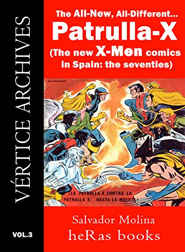 The All New, All Different...PATRULLA-X: (The New X-Men comics in Spain: The Seventies) (Marvel Comics In The 70s compare prices)