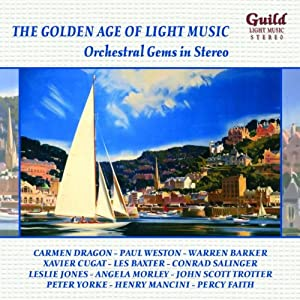 The Golden Age Of Light Music Orchestral Gems In Stereo from Guild Light
