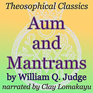 Aum and Mantrams: Theosophical Classics Audiobook
