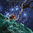 These Broken Stars (       UNABRIDGED) by Amie Kaufman, Meagan Spooner Narrated by Cynthia Holloway, Johnathan McClain, Sarge Anton