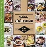 Cuisine végétarienne - 1001 recettes...