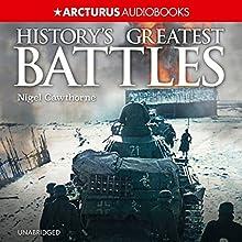 History's Greatest Battles: Masterstrokes of War | Livre audio Auteur(s) : Nigel Cawthorne Narrateur(s) : Steven Crossley
