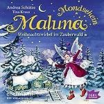 Weihnachtswirbel im Zauberwald (Maluna Mondschein 4) | Andrea Schütze,Tina Kraus