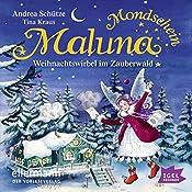 Weihnachtswirbel im Zauberwald (Maluna Mondschein 4) | Andrea Schütze, Tina Kraus