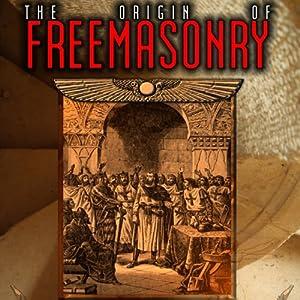 The Origin of Freemasonry: Where Did it All Begin | [David Harrison]