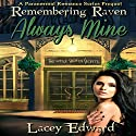 Remembering Raven: Always Mine: A Paranormal Romance Series Prequel Audiobook by Lacey Edward Narrated by Robin Rowan
