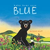 Baby Bear Sees Blue (1442413069) by Wolff, Ashley