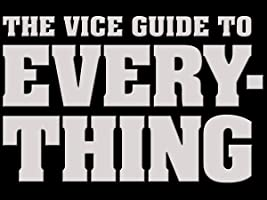 The Vice Guide to Everything