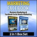 Marketing: Facebook: Business Marketing & Facebook Social Media Marketing: 2 in 1 Box Set Audiobook by Ace McCloud Narrated by Joshua Mackey